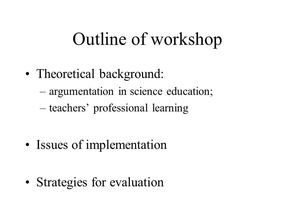 Theoretical background Osborne, J., Erduran, S.& Simon, S.