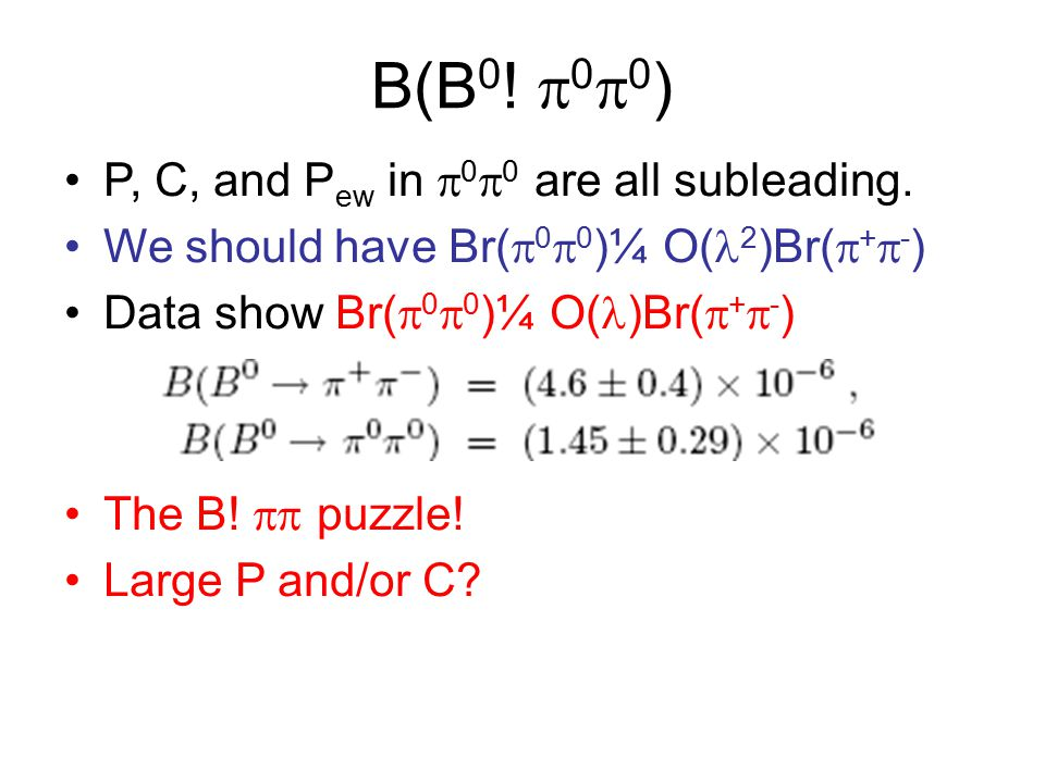 B(B 0 .  0  0 ) P, C, and P ew in  0  0 are all subleading.