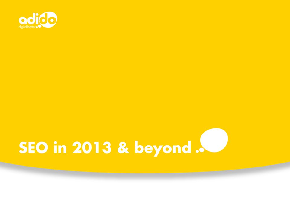 SEO in 2013 & beyond