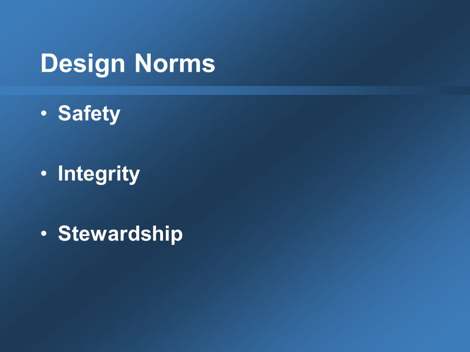 Design Norms Safety Integrity Stewardship