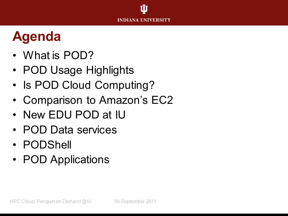 Agenda What is POD.POD Usage Highlights Is POD Cloud Computing.