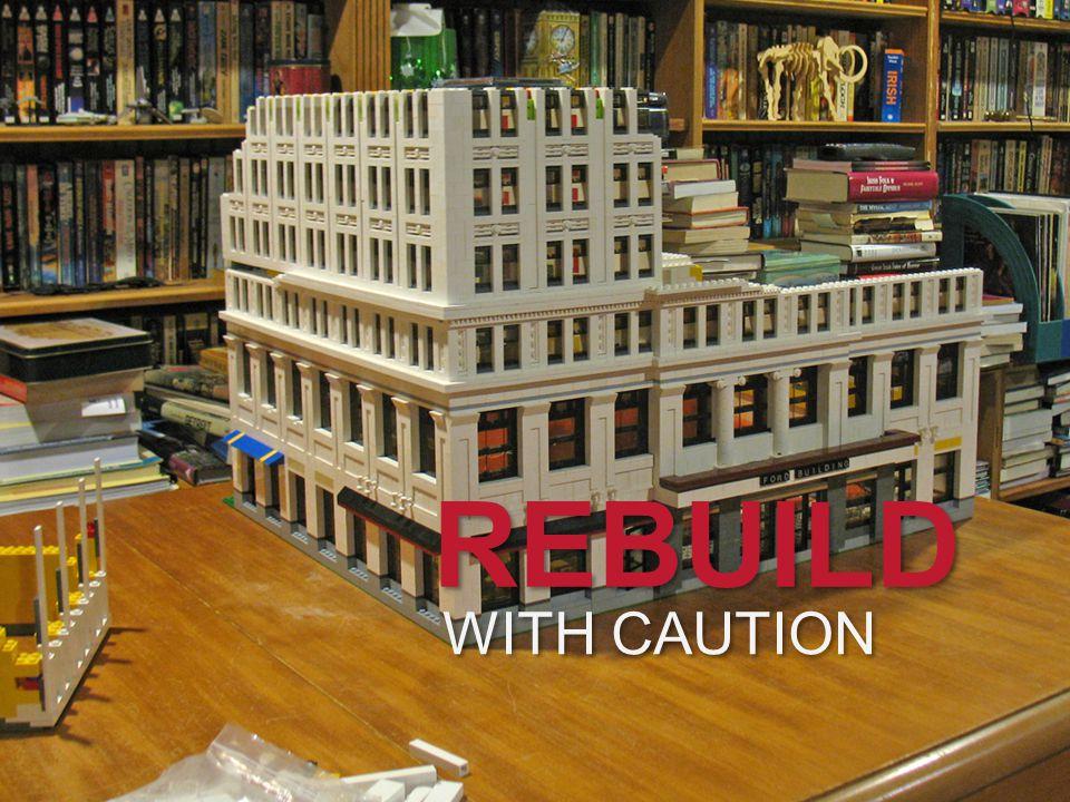 WITH CAUTION REBUILD