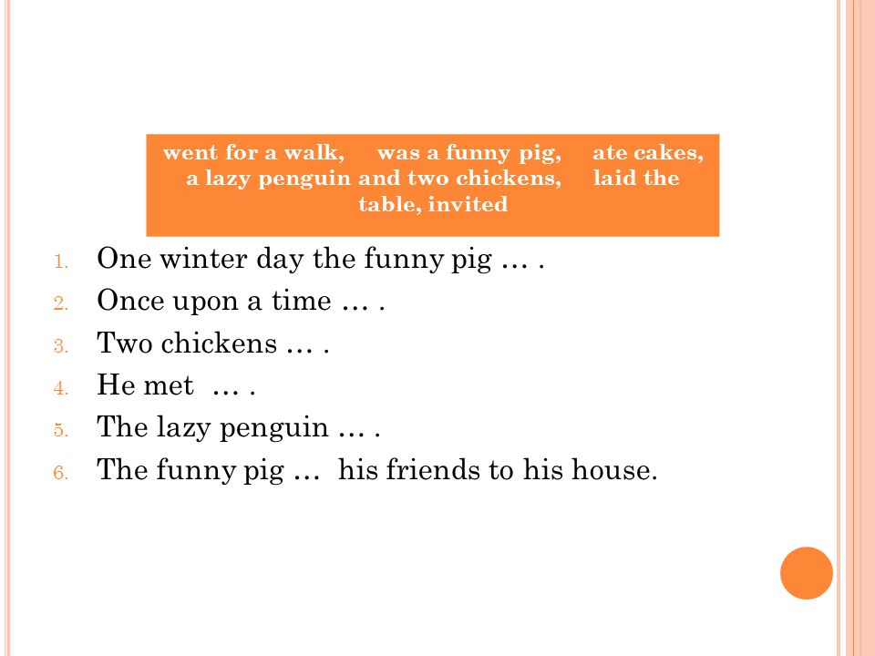 1.One winter day the funny pig went for a walk. 2.