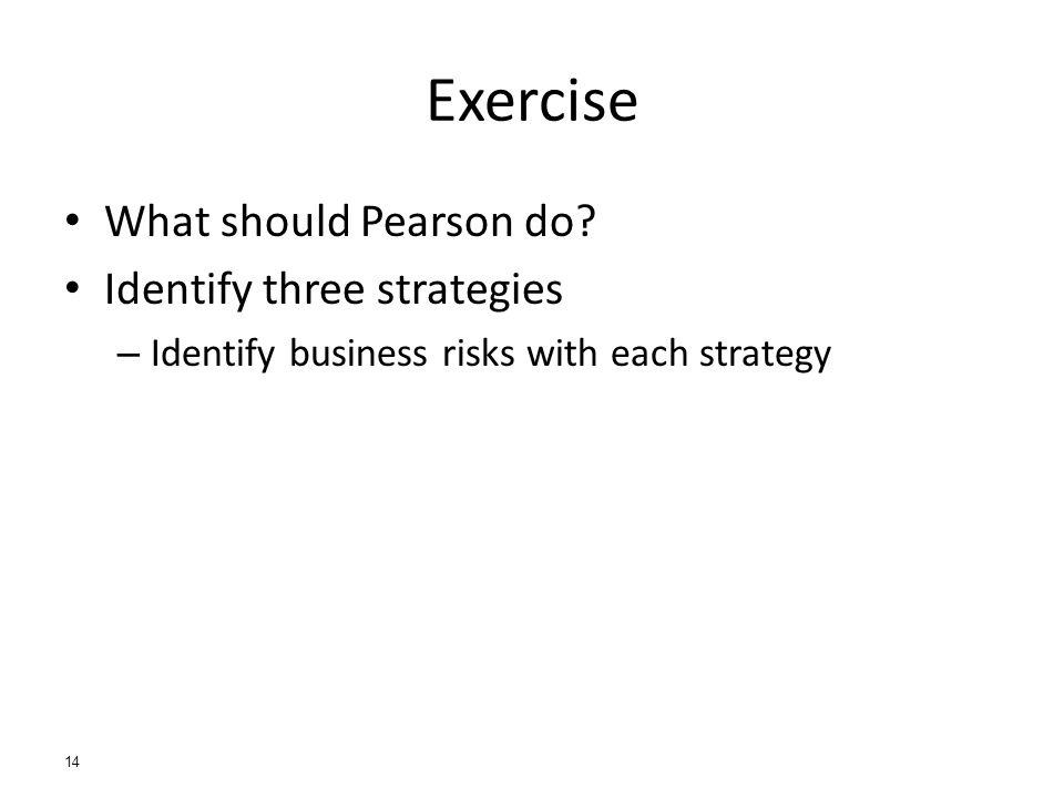 14 Exercise What should Pearson do.