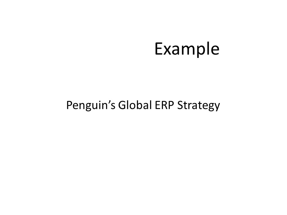 Example Penguin's Global ERP Strategy