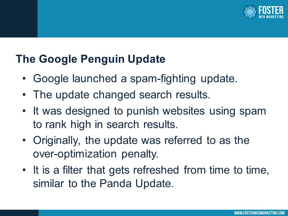 The Google Penguin Update Google launched a spam-fighting update.