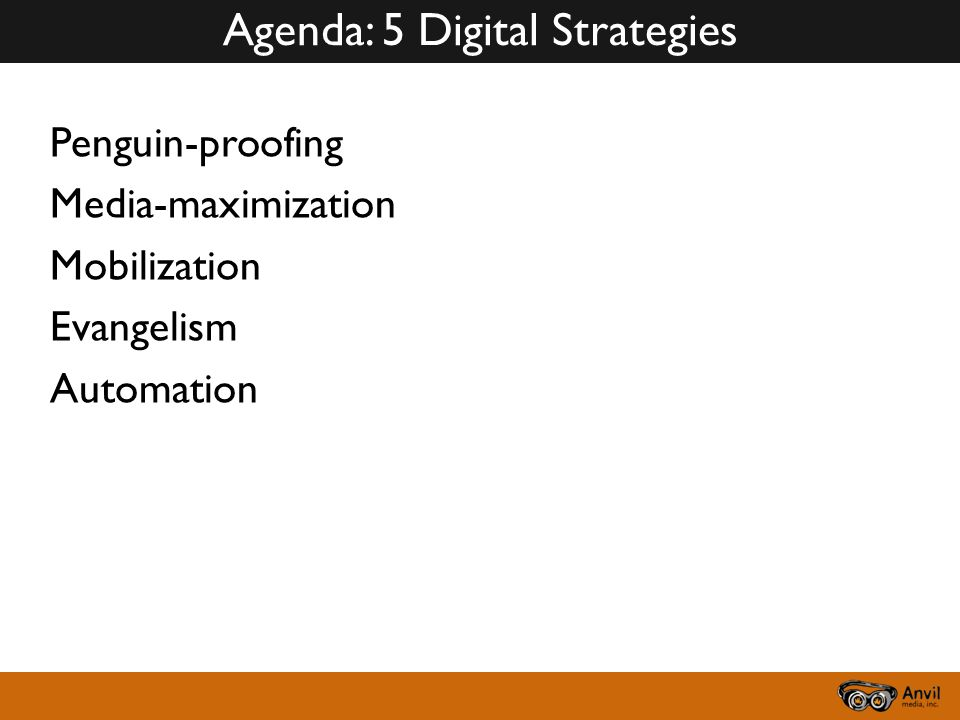 Penguin-proofing Media-maximization Mobilization Evangelism Automation Agenda: 5 Digital Strategies