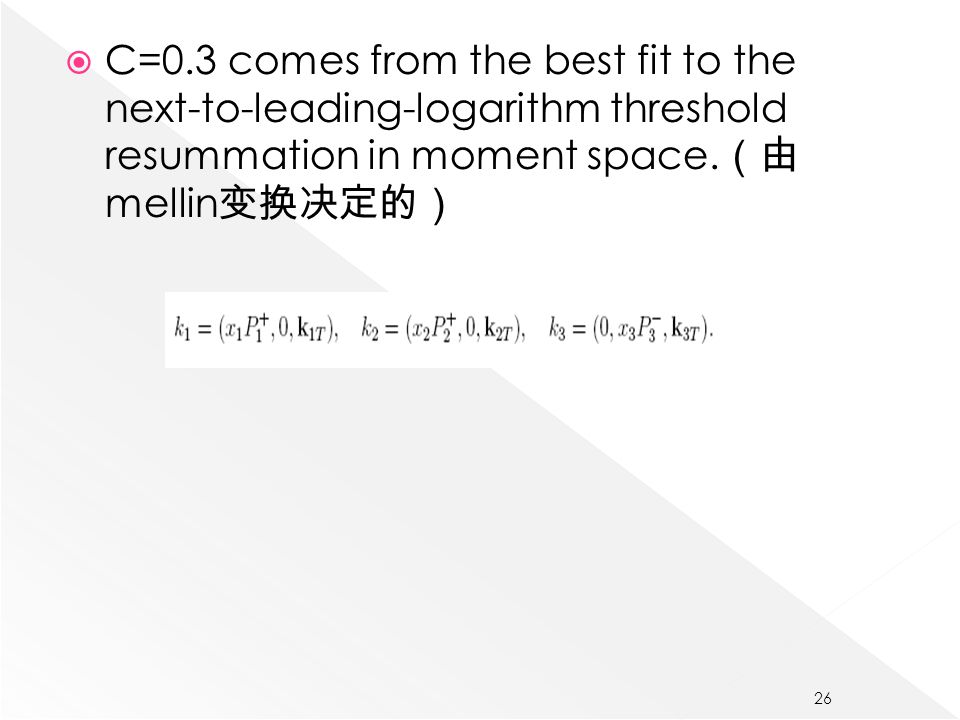  C=0.3 comes from the best fit to the next-to-leading-logarithm threshold resummation in moment space.
