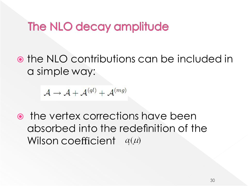  the NLO contributions can be included in a simple way:  the vertex corrections have been absorbed into the redefinition of the Wilson coe ffi cient 30