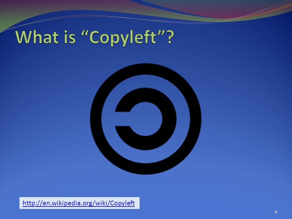 http://en.wikipedia.org/wiki/Copyleft 6