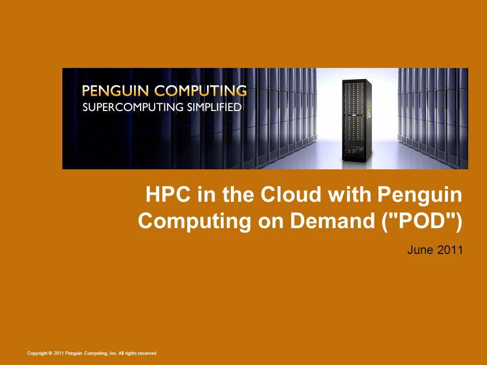 Copyright © 2011 Penguin Computing, Inc.