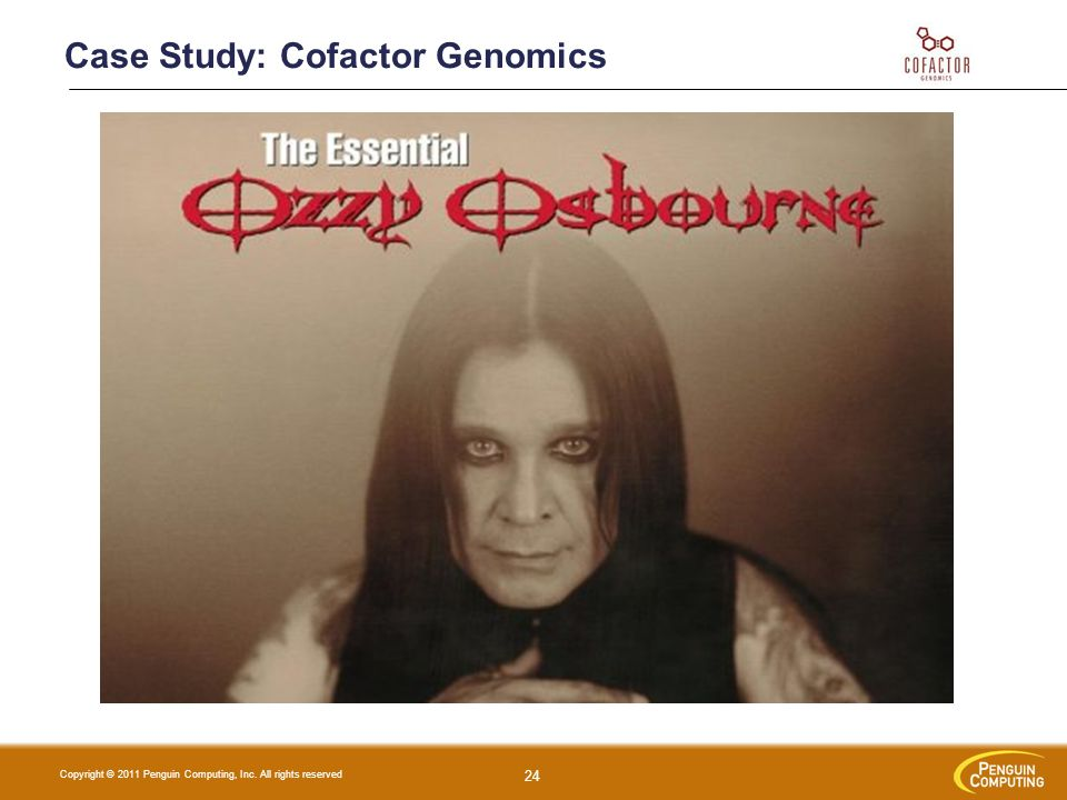 Copyright © 2011 Penguin Computing, Inc. All rights reserved Case Study: Cofactor Genomics 24