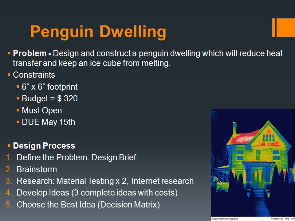 Penguin Dwelling  Problem - Design and construct a penguin dwelling which will reduce heat transfer and keep an ice cube from melting.