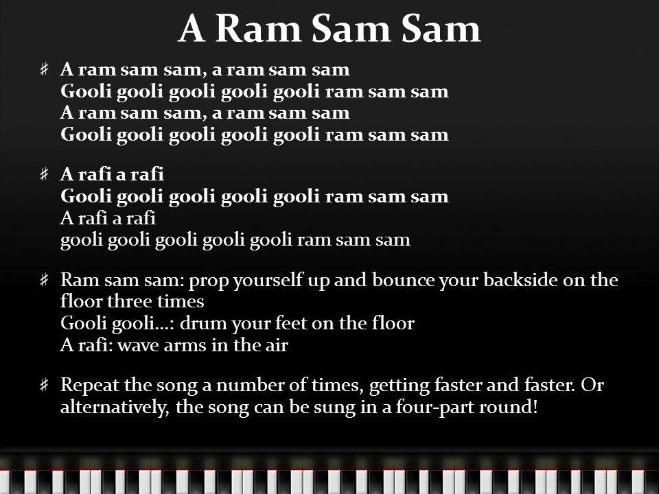 A Ram Sam Sam A ram sam sam, a ram sam sam Gooli gooli gooli gooli gooli ram sam sam A rafi a rafi Gooli gooli gooli gooli gooli ram sam sam A rafi a