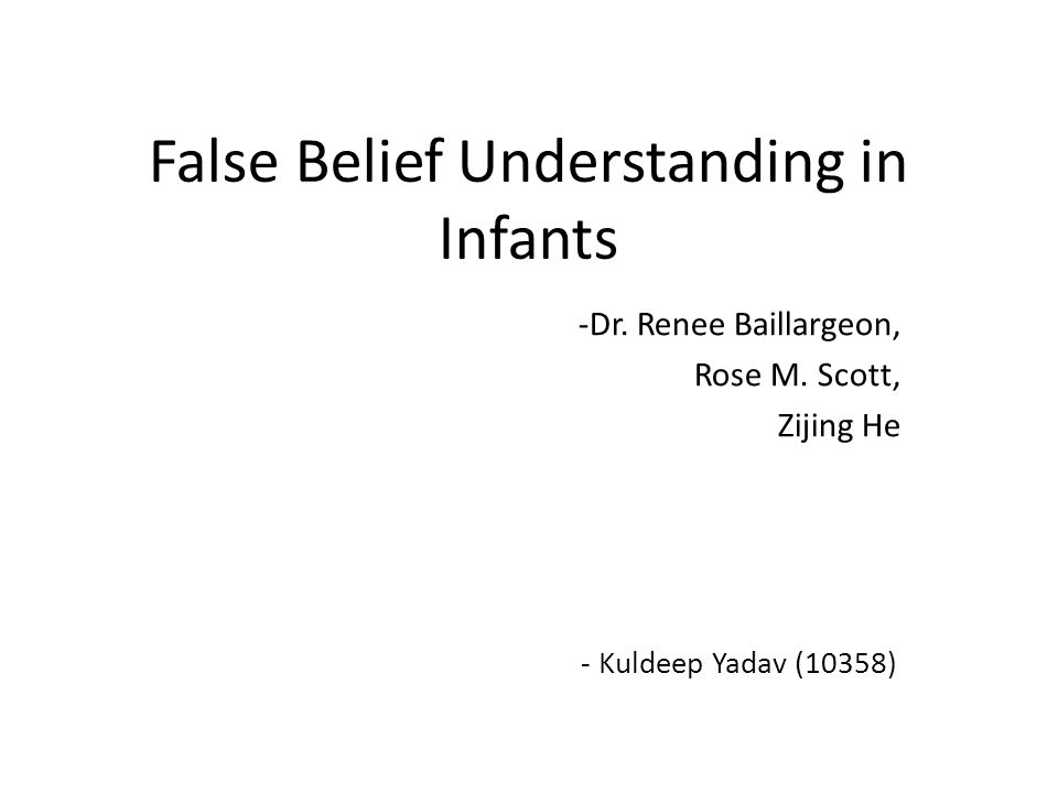 False Belief Understanding in Infants -Dr. Renee Baillargeon, Rose M.