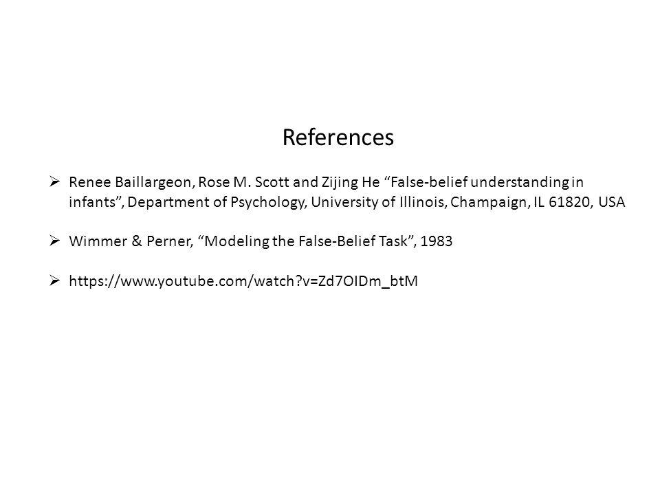 References  Renee Baillargeon, Rose M.