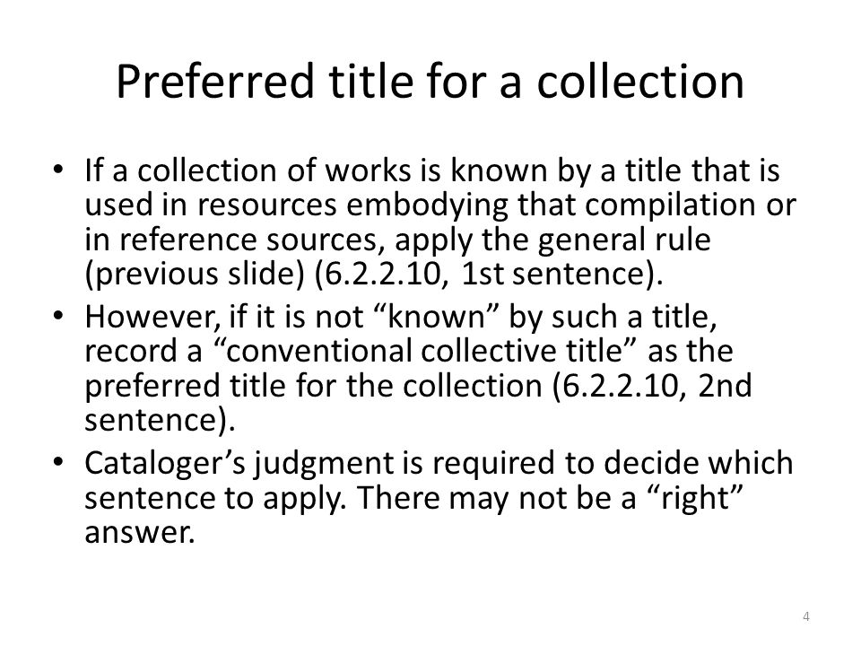 Conventional Collective Titles If a compilation consists of (or purports to consist of) the complete works of a person, family, or corporate body, the conventional collective title is Works 5
