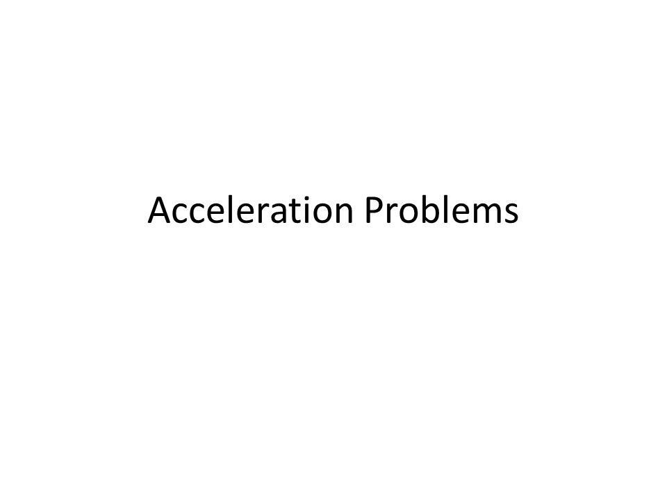 Problem 1 A car starts from a stoplight and is traveling with a velocity of 10 m/sec east in 20 seconds.