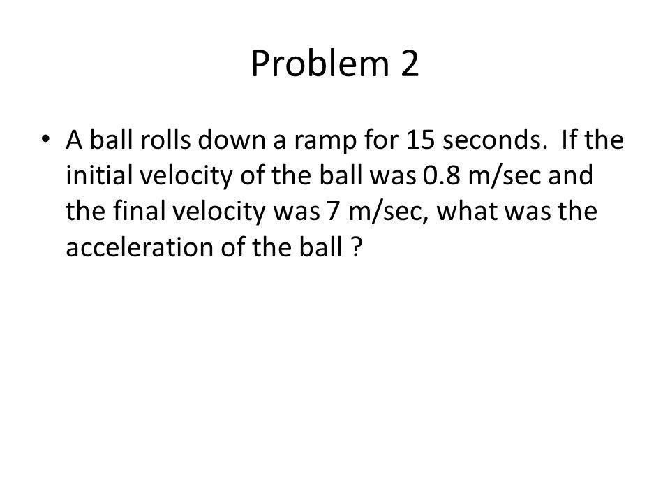 Answer 7 50 m/s - 0 m/s = 50 m/s ÷ 5 s = 10 m/s 2