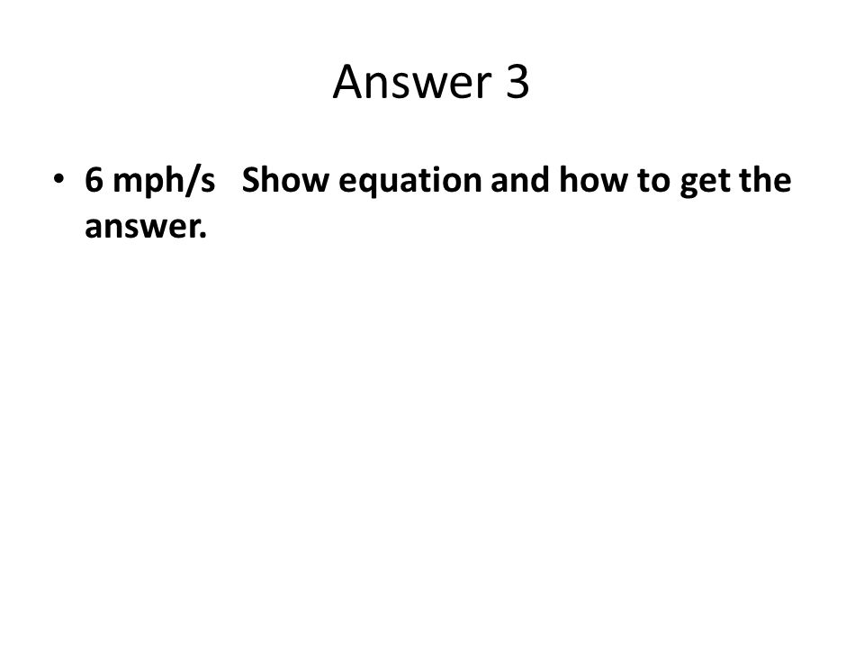 Problem 4 A ball is rolled at a velocity of 12 m/sec.
