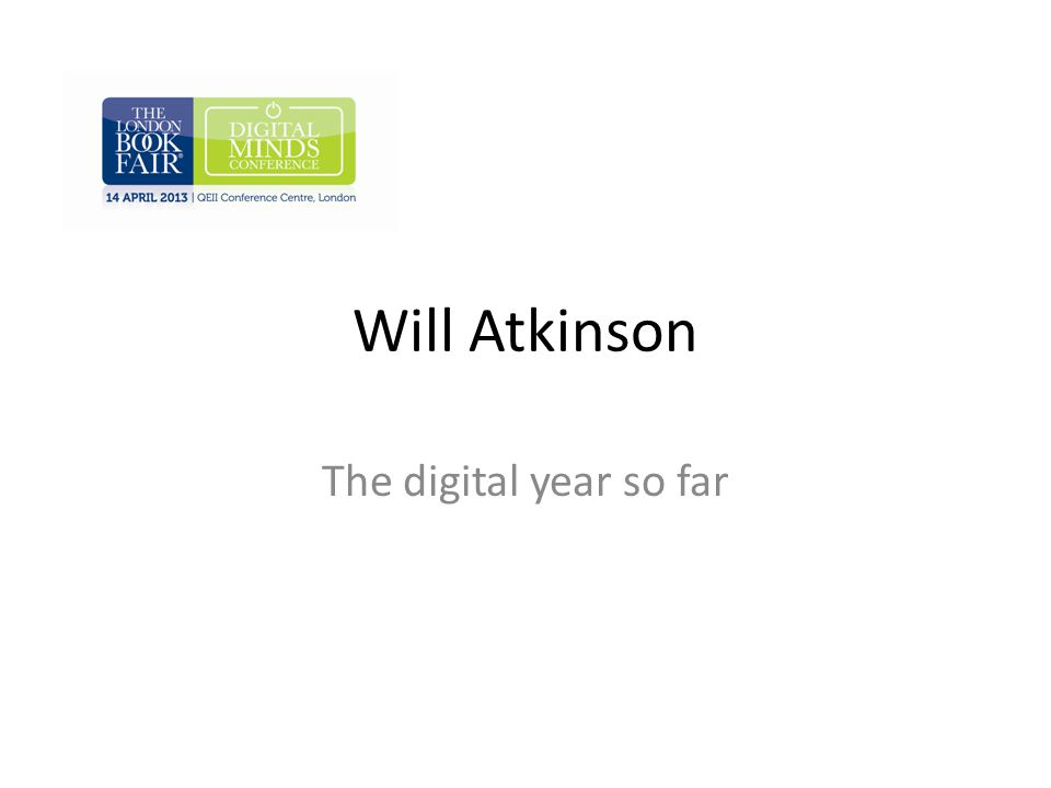 Will Atkinson The digital year so far