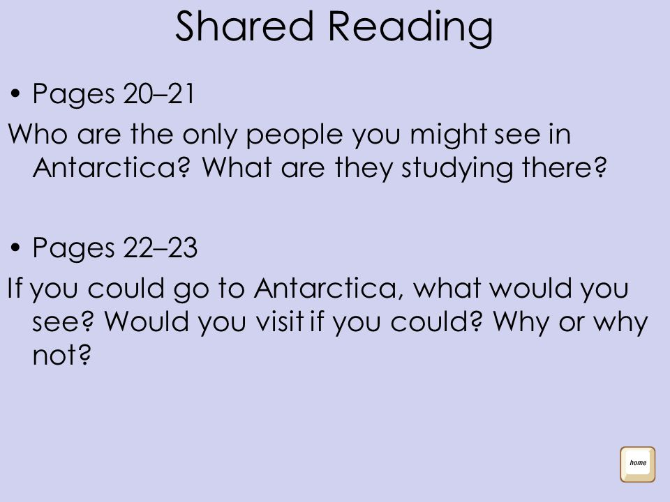 Shared Reading Pages 20–21 Who are the only people you might see in Antarctica.