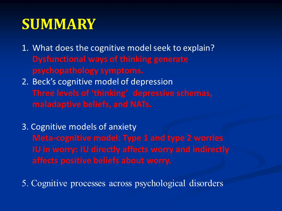 SUMMARY 1.What does the cognitive model seek to explain.