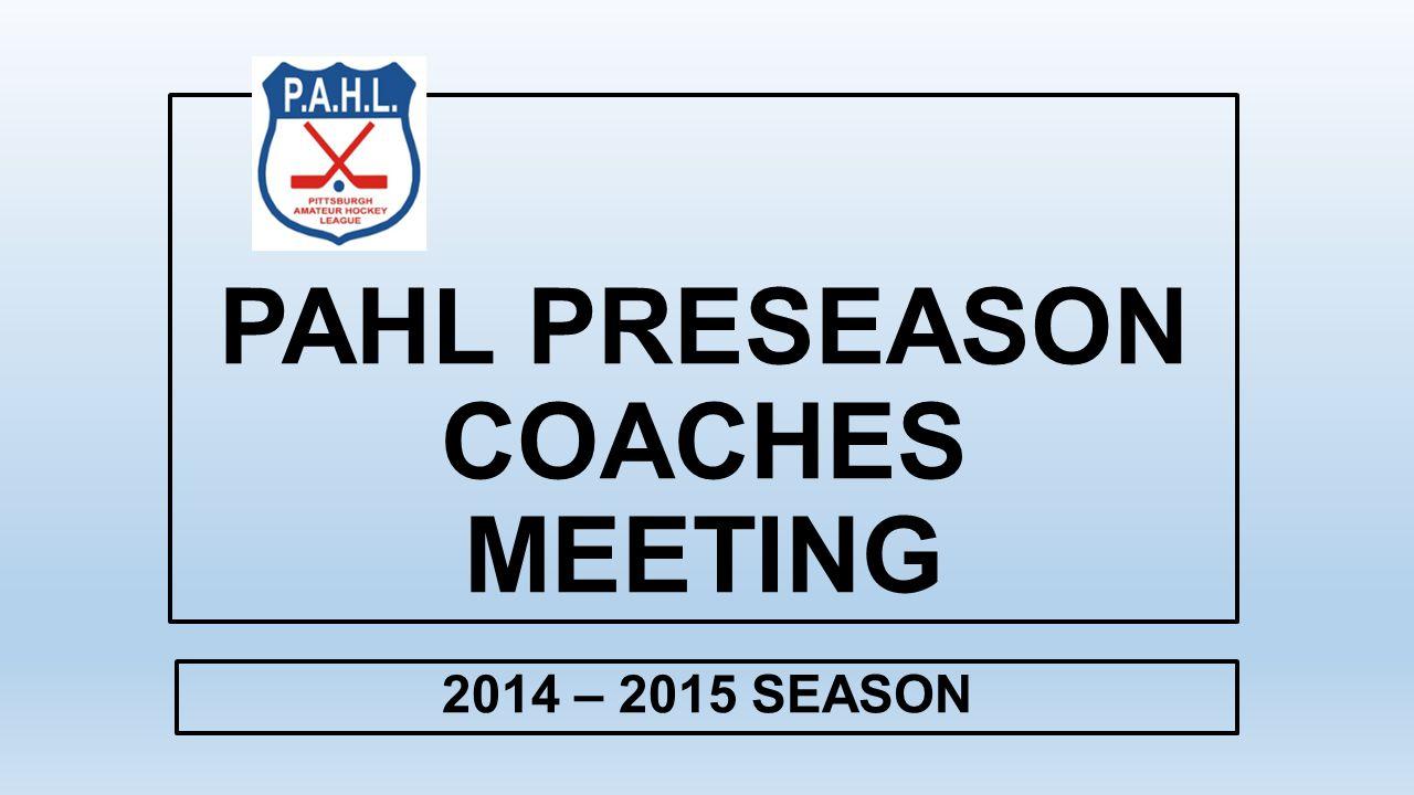 PAHL PRESEASON COACHES MEETING 2014 – 2015 SEASON
