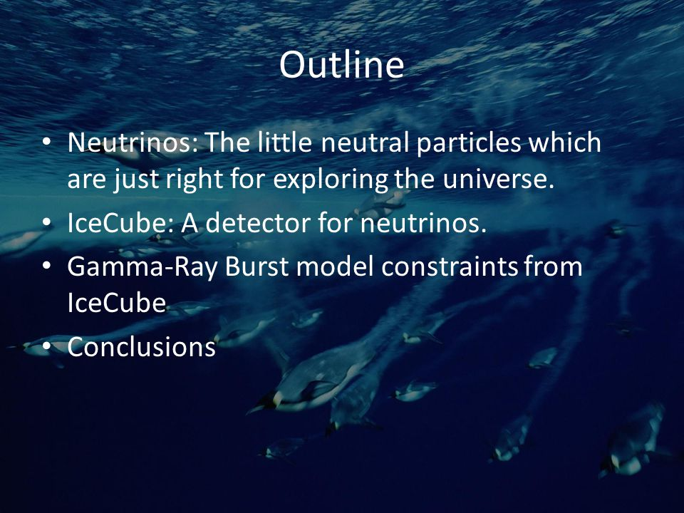 Outline Neutrinos: The little neutral particles which are just right for exploring the universe.