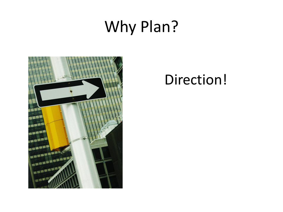 Why Plan Direction!
