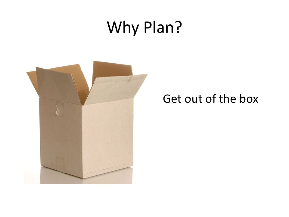 Why Plan Get out of the box