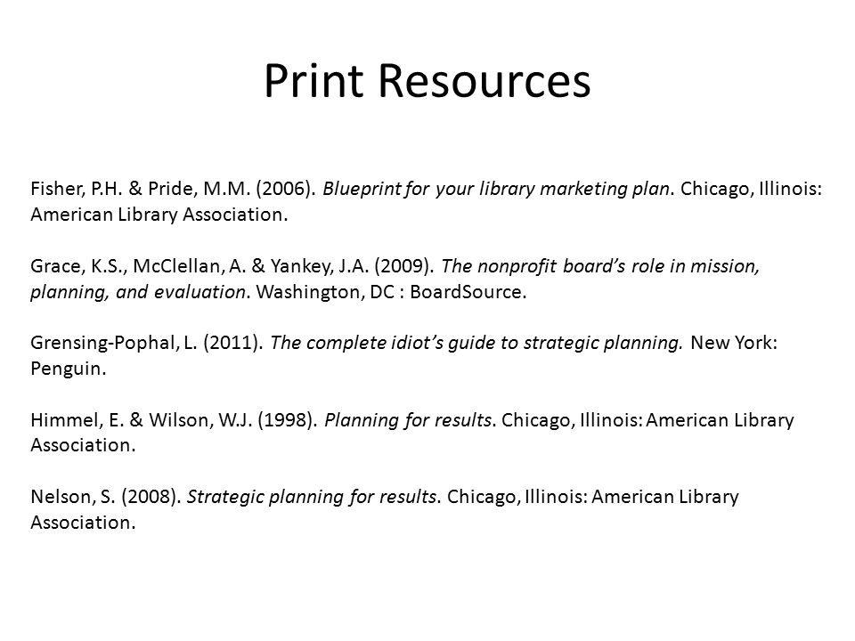 Print Resources Fisher, P.H. & Pride, M.M. (2006).