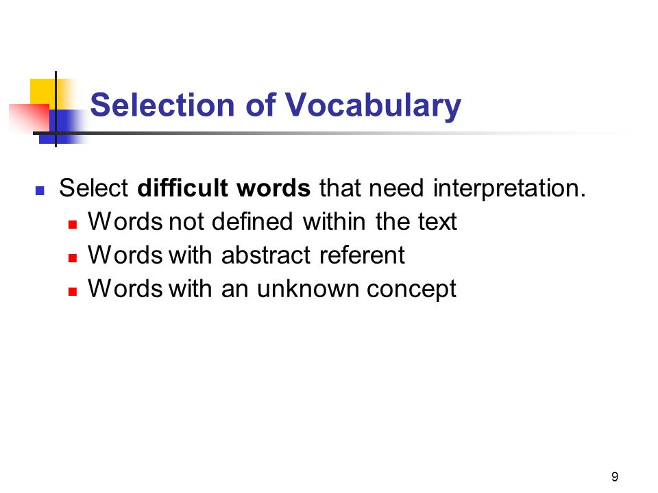 10 Selection of Vocabulary - Summary  Select a limited number of words.
