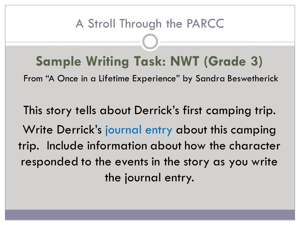 A Stroll Through the PARCC Sample Writing Task: NWT (Grade 4) From Those Wacky Shoes by Julie Parker Amery In Those Wacky Shoes, a girl has to outsmart a pair of shoes.