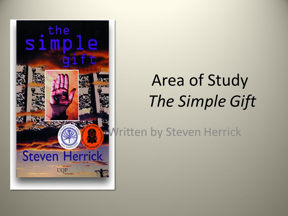 Area of Study The Simple Gift Written by Steven Herrick