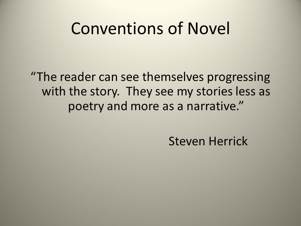 Conventions of Poetry Free-verse poems that tell of the character's thoughts, the events of that day, or their memories.