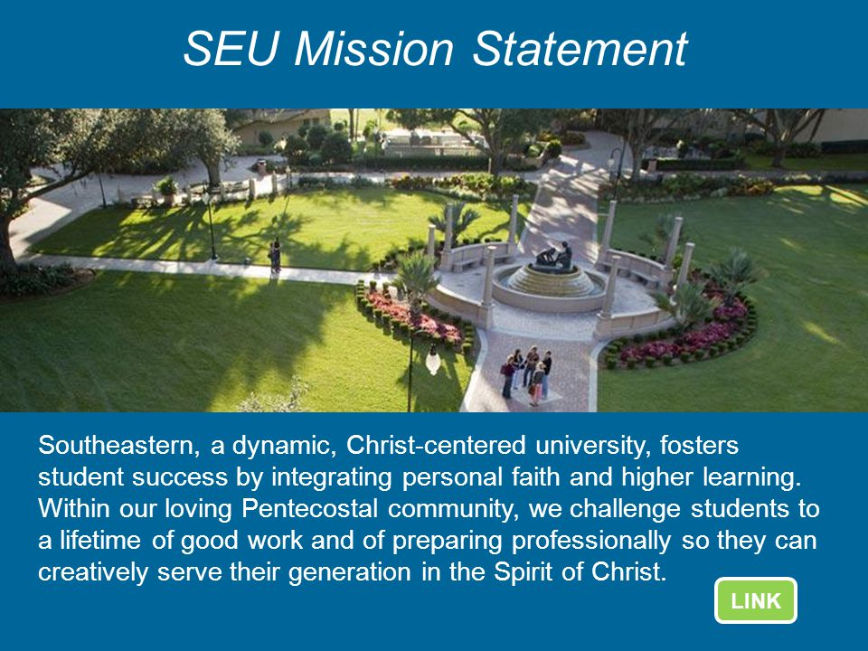 Southeastern, a dynamic, Christ-centered university, fosters student success by integrating personal faith and higher learning. Within our loving Pent