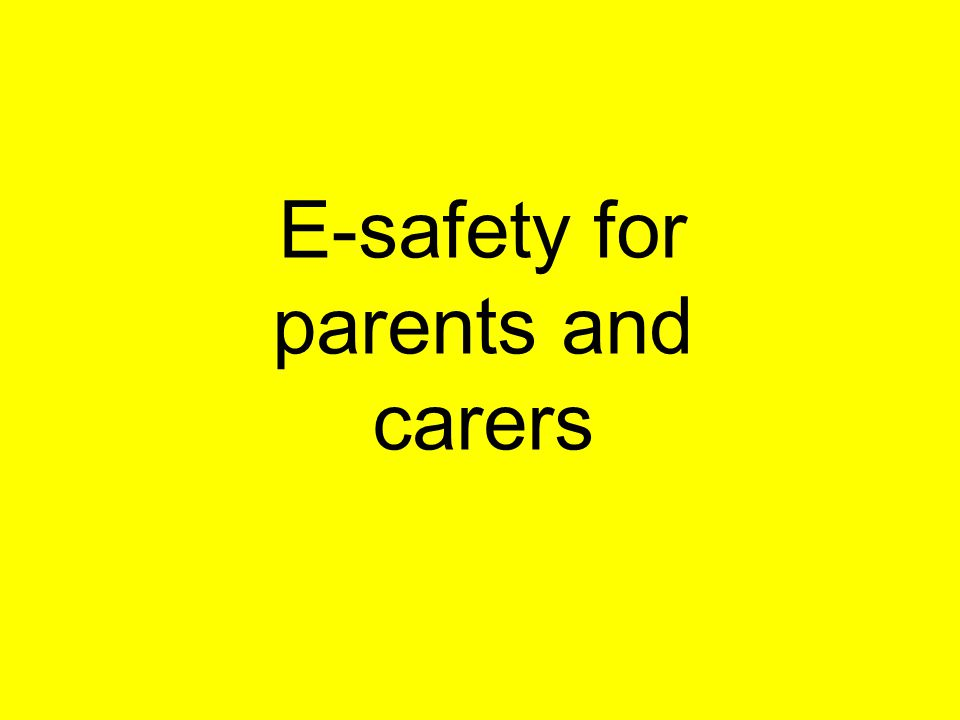 E-safety for parents and carers