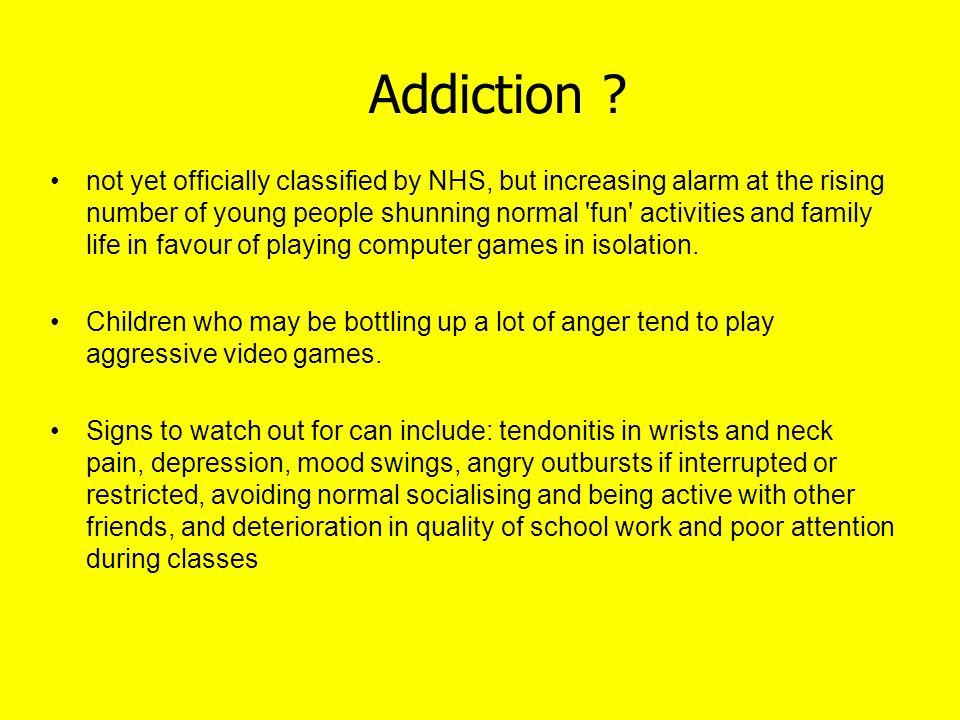 Addiction ? not yet officially classified by NHS, but increasing alarm at the rising number of young people shunning normal 'fun' activities and famil