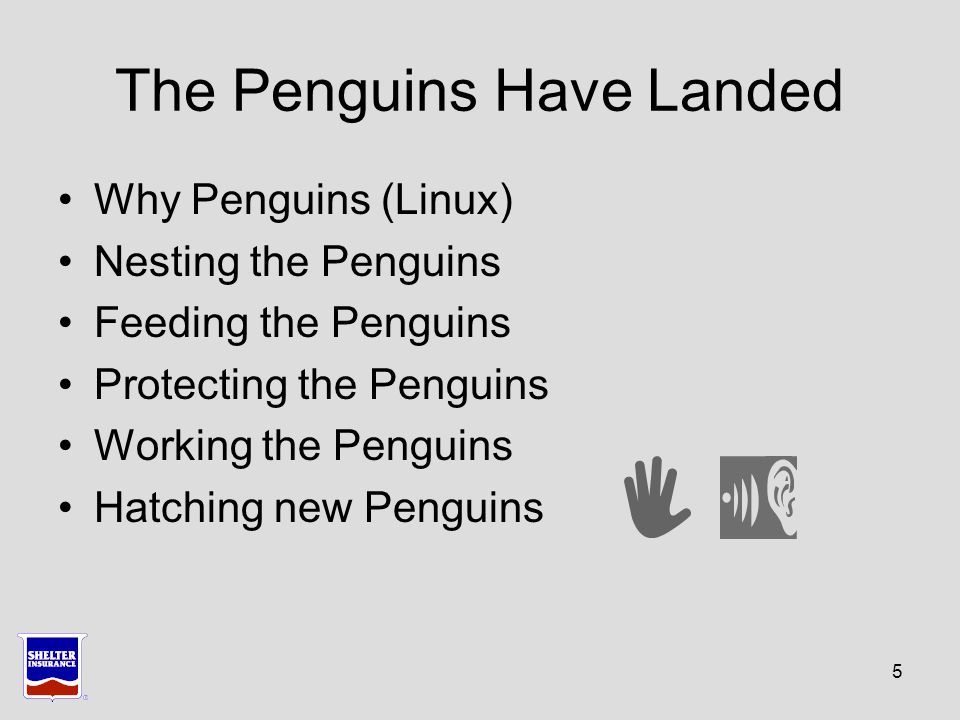 The Penguins Have Landed Why Penguins (Linux) Nesting the Penguins Feeding the Penguins Protecting the Penguins Working the Penguins Hatching new Penguins 5