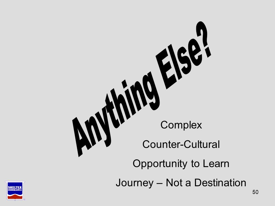50 Complex Counter-Cultural Opportunity to Learn Journey – Not a Destination