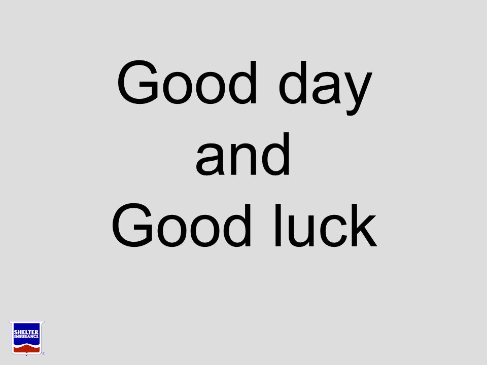 Good day and Good luck