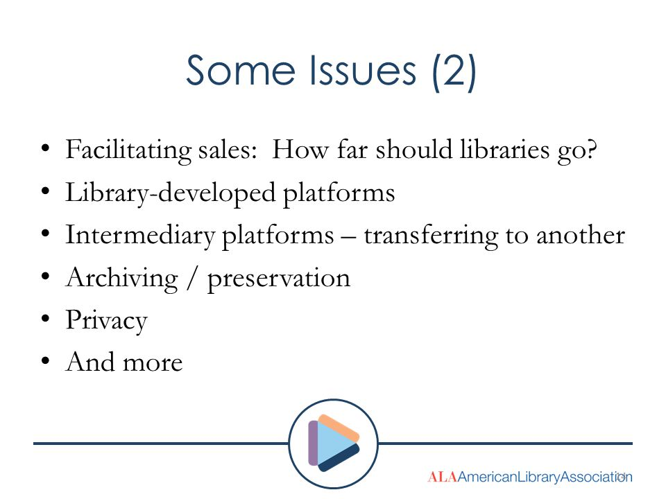 Some Issues (2) Facilitating sales: How far should libraries go.