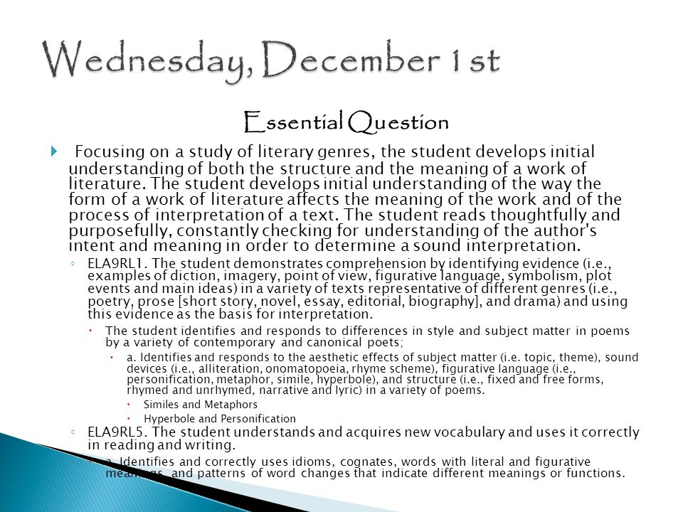 Essential Question  Focusing on a study of literary genres, the student develops initial understanding of both the structure and the meaning of a work of literature.