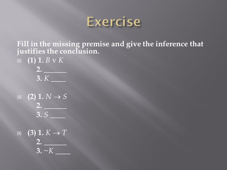  (1) 1.~A 2. A v E 3. ______ ____ 4. ~A  E ____  (2) 1.