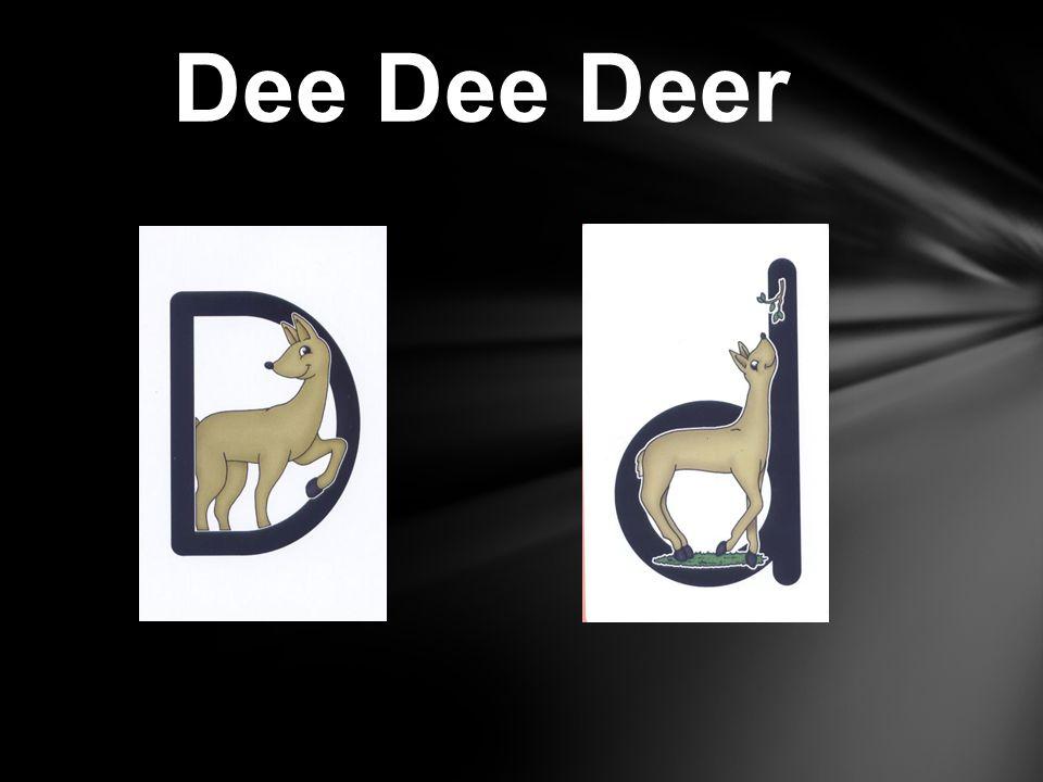 Dee Dee Deer