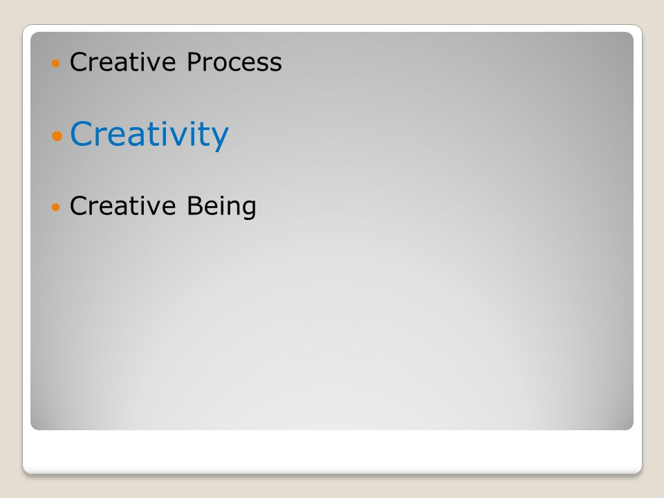 Creative Process Creativity Creative Being