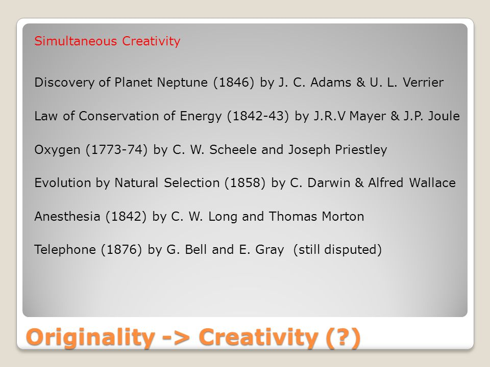 Originality -> Creativity ( ) Simultaneous Creativity Discovery of Planet Neptune (1846) by J.