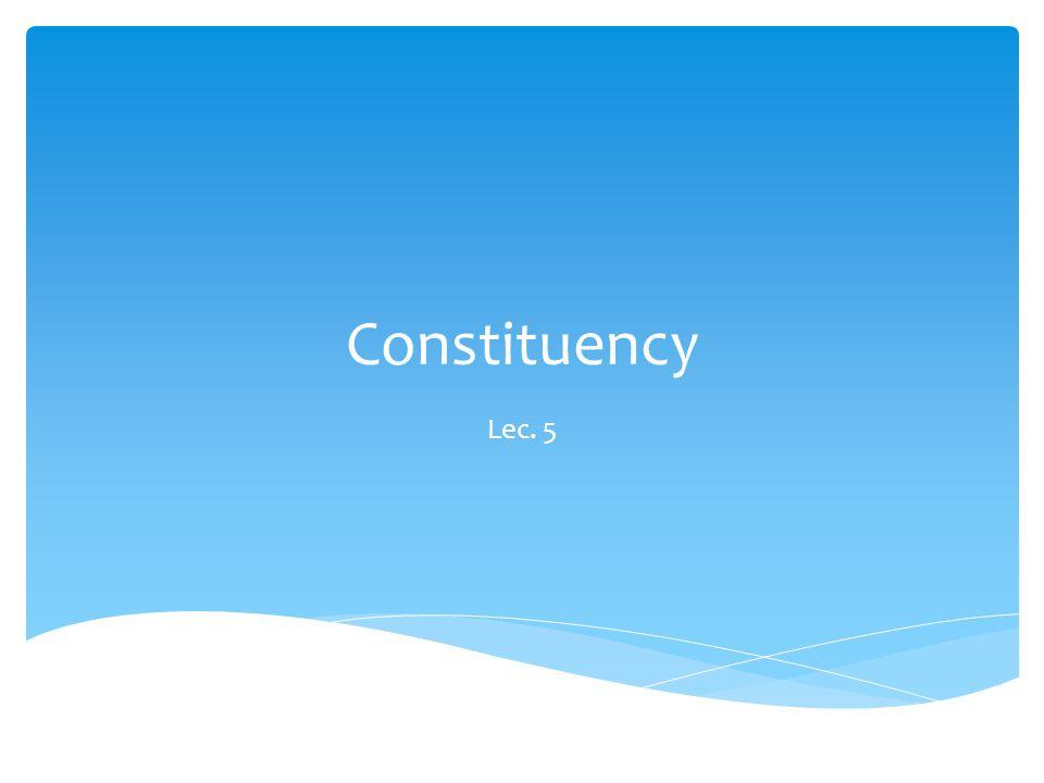 Constituency Lec. 5