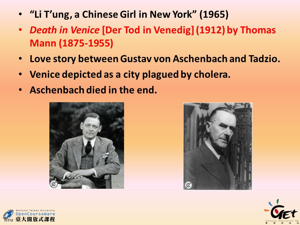 """Li T'ung, a Chinese Girl in New York"" (1965) Death in Venice [Der Tod in Venedig] (1912) by Thomas Mann (1875-1955) Love story between Gustav von Asc"